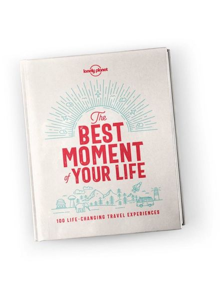 The best moments of your life